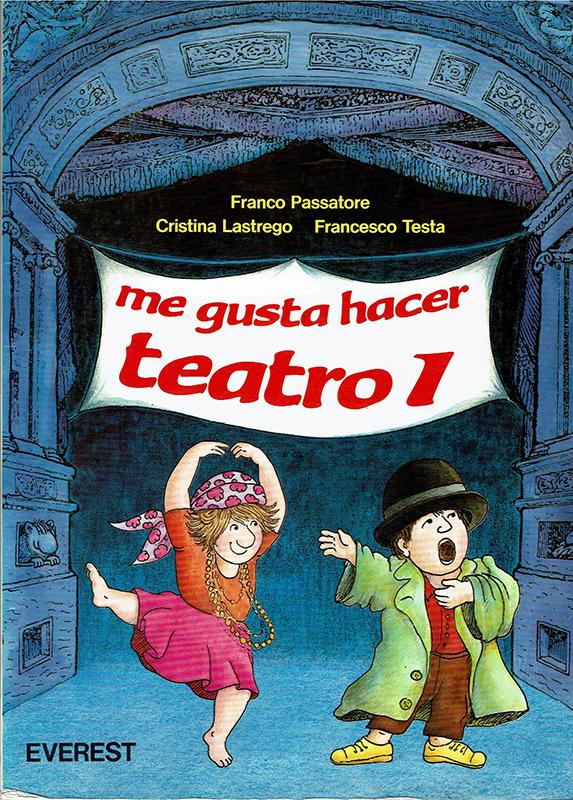 Me gusta hacer teatro 1 de Franco Passatore, Cristina Lastrego e FrancescoTesta