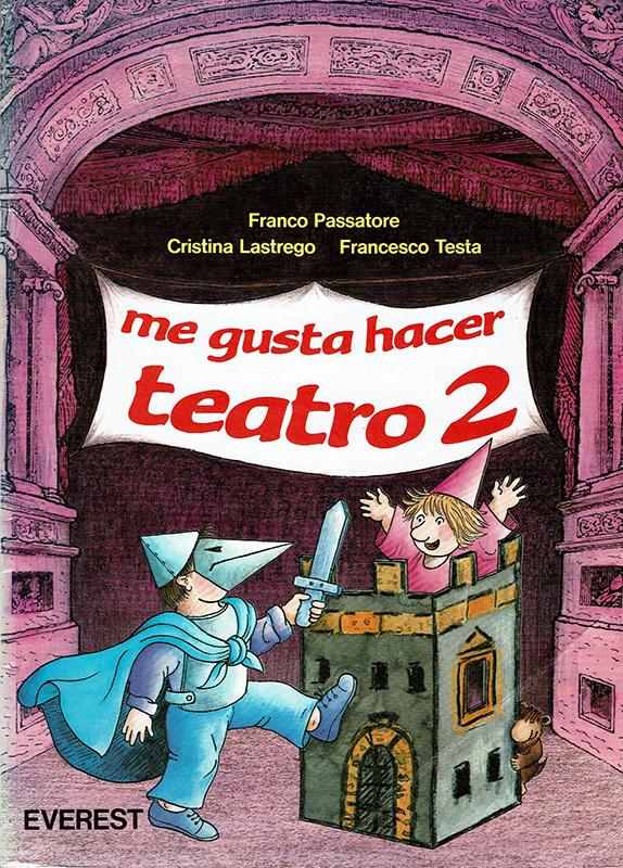 Me gusta hacer teatro 2 de Franco Passatore, Cristina Lastrego e FrancescoTesta