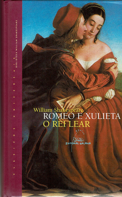 O Rei Lear. Romeo e Xulieta de William Shakespeare