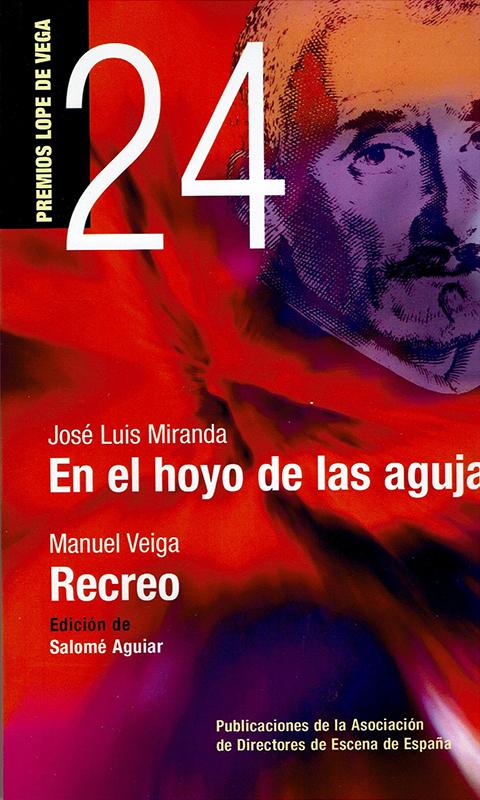 En el hoyo de las agujas de José Luis Miranda e Recreo de Manuel Veiga (Premios Lope de Vega)