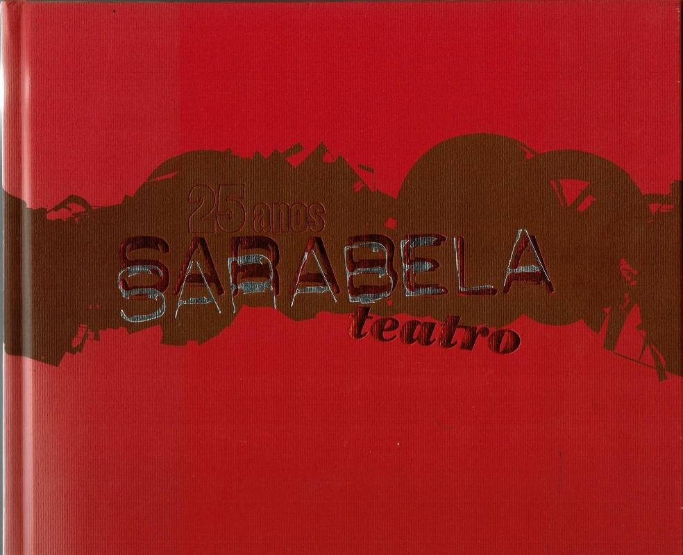 Portada Sarabela Teatro, 25 anos (1980-2005)