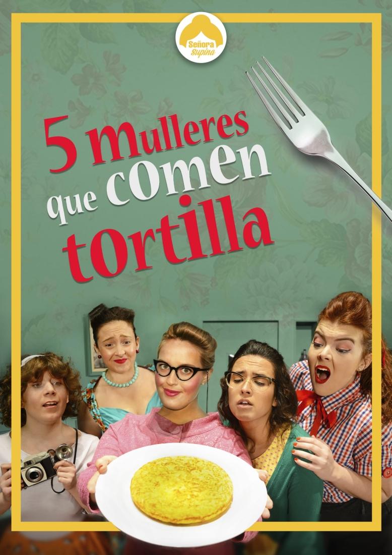 Cinco mulleres que comen tortilla - Señora Supina